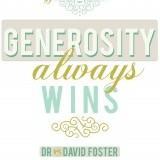 """Generosity always wins."" David Foster  I love this quote. We think too often that being generous goes unnoticed or just simply doesn't have room in our busy day. Wrong. Generosity is one of those sacred things. I believe it's the little moments that could save lives. That's how important generosity is in our everyday life.   I wanted the design to be simple. I wanted it to simply state what it meant. I believe generosity is a beautiful thing and I wanted the design to reflect that. Let your brain determine what is generous."