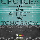 Poster for the Gathering Nashville series: Choices That Affect My Tomorrow